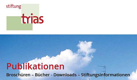 Wissenswert – erfahrbar: Broschüren der Stiftung trias